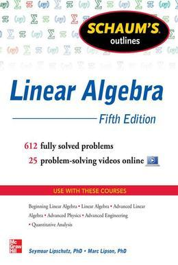 Schaum's Outline of Linear Algebra, 5th Edition
