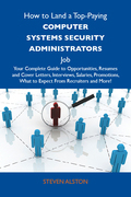 How to Land a Top-Paying Computer systems security administrators Job: Your Complete Guide to Opportunities, Resumes and Cover Letters, Interviews, Sa