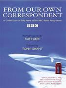 From Our Own Correspondent: A Celebration of Fifty Years of the BBC Radio Programme