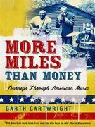 More Miles Than Money: Journeys Through American Music