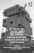 Between the Social and the Spatial: Exploring the Multiple Dimensions of Poverty and Social Exclusion