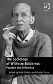 The Sociology of Wilhelm Baldamus: Paradox and Inference