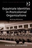 Expatriate Identities in Postcolonial Organizations: Working Whiteness