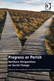 Progress or Perish: Northern Perspectives on Social Change