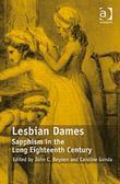 Lesbian Dames: Sapphism in the Long Eighteenth Century