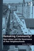 Remaking Community?: New Labour and the Governance of Poor Neighbourhoods