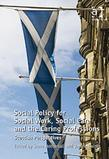 Social Policy for Social Work, Social Care and the Caring Professions: Scottish Perspectives