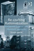 Re-crafting Rationalization: Enchanted Science and Mundane Mysteries