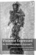 Violence Expressed: An Anthropological Approach