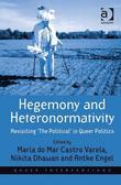 Hegemony and Heteronormativity: Revisiting 'The Political' in Queer Politics