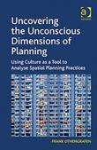 Uncovering the Unconscious Dimensions of Planning: Using Culture as a Tool to Analyse Spatial Planning Practices