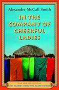 In the Company of Cheerful Ladies: More from the No. 1 Ladies' Detective Agency