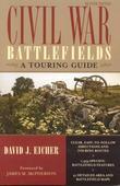 Civil War Battlefields: A Touring Guide
