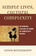 Simple Lives, Cultural Complexity: Rethinking Culture in Terms of Complexity Theory