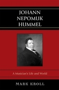 Johann Nepomuk Hummel: A Musician's Life and World