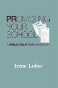 Promoting Your School: A Public Relations Handbook