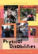 Physical Disabilities: The Ultimate Teen Guide