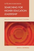 Searching for Higher Education Leadership: Advice for Candidates and Search Committees
