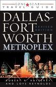 Lone Star Guide to the Dallas/Fort Worth Metroplex, Revised