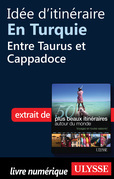 Ide d'itinraire en Turquie : Entre Taurus et Cappadoce