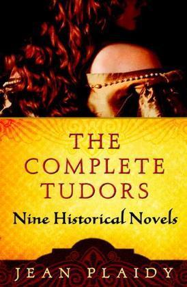 The Complete Tudors: Nine Historical Novels