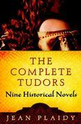 The Complete Tudors: Nine Historical Novels