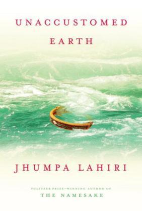 Unaccustomed Earth: Stories