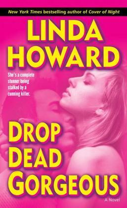 Drop Dead Gorgeous: A Novel