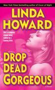 Drop Dead Gorgeous: A Novel