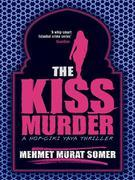 The Kiss Murder: A Hop-Ciki-Yaya Thriller