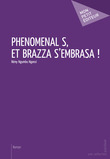 Phnomnal S, et Brazza s'embrasa !