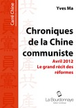 Le grand rcit des rformes - Chroniques de la Chine communiste - Avril 2012