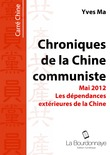 Les dpendances extrieures de la Chine - Chroniques de la Chine communiste - Mai 2012