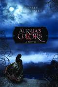 Auralia's Colors: A Novel