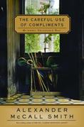 The Careful Use of Compliments: An Isabel Dalhousie Novel (4)