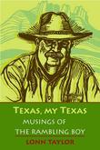 Texas, My Texas: Musings of the Rambling Boy