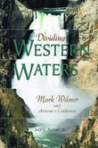 Dividing Western Waters: Mark Wilmer and Arizona v. California