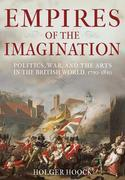 Empires of the Imagination: Politics, War, and the Arts in the British World, 1750-1850