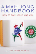 A Mah Jong Handbook: How to Play, Score, and Win