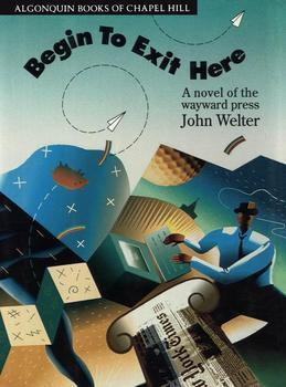 Begin to Exit Here: A Novel of the Wayward Press