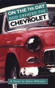 On the 7th Day God Created the Chevrolet