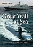 The Great Wall at Sea, 2nd Edition: China's Navy in the Twenty-First Century