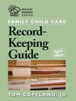 Family Child Care Record-Keeping Guide, Eighth Edition