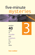 Five-minute Mysteries 3: Another 40 Cases of Murder and Mayhem for You to Solve