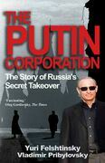 The Putin Corporation: The Story of Russia's Secret Takeover