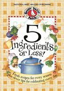 5 Ingredients or Less Cookbook: Fresh recipes for every season plus clever tips for celebrating every day.