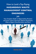 How to Land a Top-Paying Hazardous waste management control engineers Job: Your Complete Guide to Opportunities, Resumes and Cover Letters, Interviews