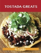 Tostada Greats: Delicious Tostada Recipes, The Top 44 Tostada Recipes
