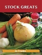 Stock Greats: Delicious Stock Recipes, The Top 64 Stock Recipes