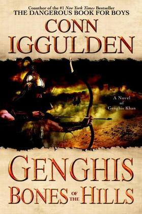 Genghis: Bones of the Hills: A Novel